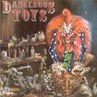 Dangerous Toys: Dangerous Toys