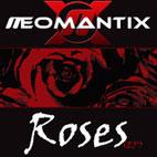 Neomantix: Roses [EP]
