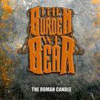 The Burden We Bear: The Roman Candle [EP]