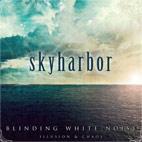 Skyharbor: Blind White Noise: Illusion & Chaos