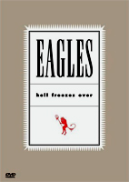 Eagles: Hell Frezes Over [DVD]