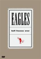 Eagles: Hell Frezes Over [DVD]
