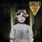 Destrage: A Means To No End