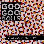 Goo Goo Dolls: Hold Me Up