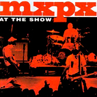 MxPx: At The Show