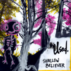 The Used: Shallow Believer [EP]