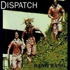 Dispatch: Bang Bang