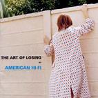 American Hi-Fi: The Art Of Losing