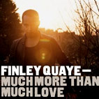 Finley Quaye: Much More Than Much Love