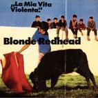 Blonde Redhead: La Mia Vita Violenta