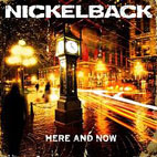 Nickelback: Here And Now