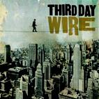 Third Day: Wire