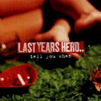 Last Years Hero: Tell You When