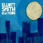 Elliott Smith: New Moon