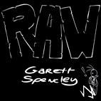 Garett Spencley: Raw