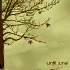 Until June
