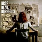 Drop Dead, Gorgeous: Worse Than A Fairy Tale