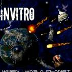 Invitro: When I Was A Planet