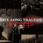 Life Long Tragedy: Runaways