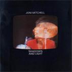 Joni Mitchell: Shadows And Light