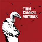 Them Crooked Vultures: Them Crooked Vultures