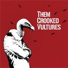 Them Crooked Vultures: Them Crooked Vultures