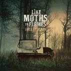 Like Moths To Flames: Sweet Talker