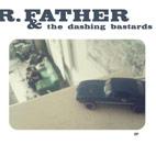 R, Father & The Dashing Bastards: R. Father & The Dashing Bastards [EP]