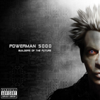Powerman 5000: Builders Of The Future