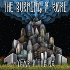 The Burning of Rome: Year Of The Ox