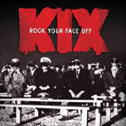 Kix: Rock Your Face Off