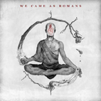 We Came As Romans: We Came As Romans