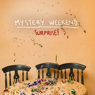 Mystery Weekend: Surprise!