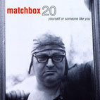Matchbox Twenty: Yourself Or Someone Like You