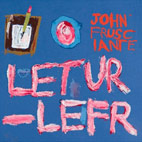 John Frusciante: Letur-Lefr [EP]