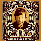 Flogging Molly: Whiskey On A Sunday