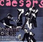 Caesars: 39 Minutes Of Bliss (In An Otherwise Meaningless W