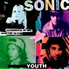 Sonic Youth: Experimental Jet Set, Trash And No Star