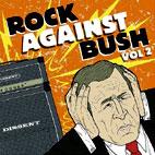 Rock Against Bush: Rock Against Bush, Vol. 2