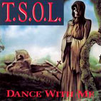 T.S.O.L.: Dance With Me
