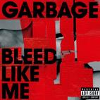 Garbage: Bleed Like Me