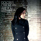 Dolores O'Riordan: Are You Listening