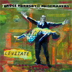 Bruce Hornsby & The Noisemakers: Levitate