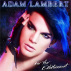 Adam Lambert: For Your Entertainment