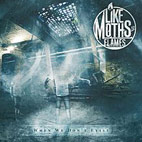Like Moths To Flames: When We Don't Exist