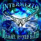 Michael Angelo Batio: Intermezzo