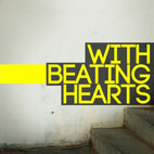 With Beating Hearts: With Beating Hearts
