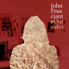 John Frusciante: Outsides [EP]
