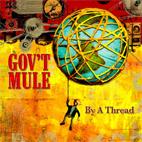Gov't Mule: By A Thread