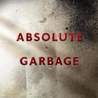 Garbage: Absolute Garbage